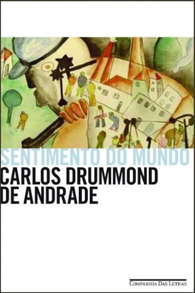 """Capa do livro """"Sentimento do mundo"""", de Carlos Drummond de Andrade, publicado pela editora Companhia das Letras. [2]"""