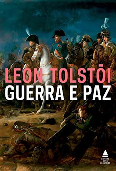 """Capa do livro """"Guerra e paz"""", de Liev ou Leon Tolstói, publicado com o selo Nova Fronteira, da Ediouro Publicações. [1]"""
