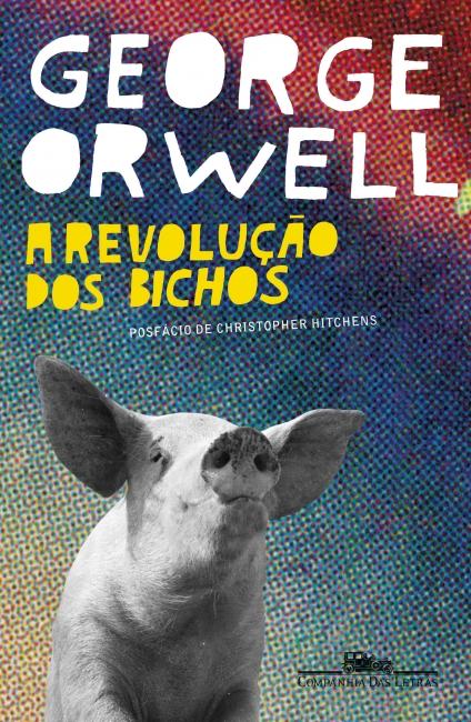 Capa do livro A revolução dos bichos, de George Orwell, publicado pela editora Companhia das Letras. [1]