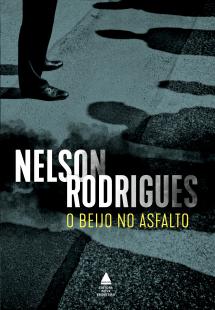 Capa do livro O beijo no asfalto, de Nelson Rodrigues, publicado com o selo Nova Fronteira. [1]