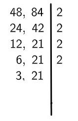 Algoritmo MMC repetindo o fator 21 e dividindo 12 e 6 pela metade.