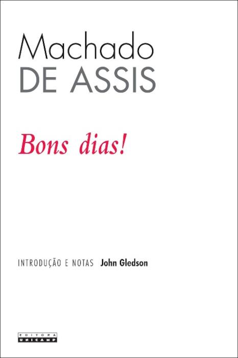 """Capa do livro """"Bons dias!"""", de Machado de Assis, publicado pela editora Unicamp.[1]"""