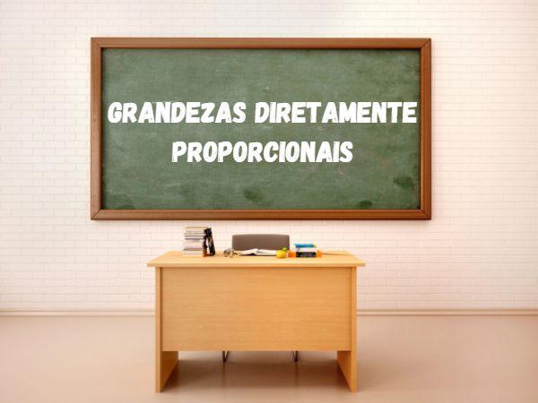 Grandezas diretamente proporcionais são aquelas que crescem ou decrescem na mesma proporção.