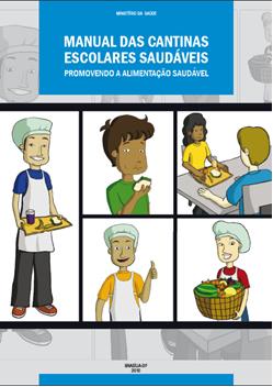 Manual das Cantinas Escolares Saudáveis: promovendo a alimentação saudável*