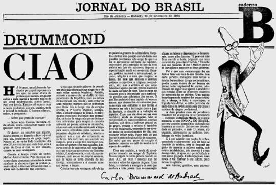 Ciao foi publicada no dia 29 de setembro de 1984, no Caderno B do Jornal do Brasil. Era a despedida de Drummond do gênero crônica