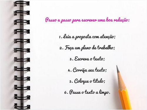 Siga o passo a passo: leia a proposta com atenção; faça um plano de trabalho; escreva o texto; corrija-o; dê o título e passe a redação a limpo!